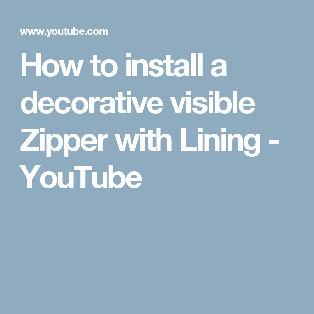 How to install a decorative visible Zipper with Lining - YouTube