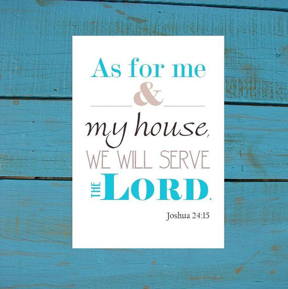 Joshua As For Me And My House We Will Serve The Lord Print   Typography  Christian Wall Art Or