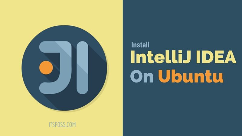 How to Install IntelliJ IDEA on Ubuntu and Other Linux