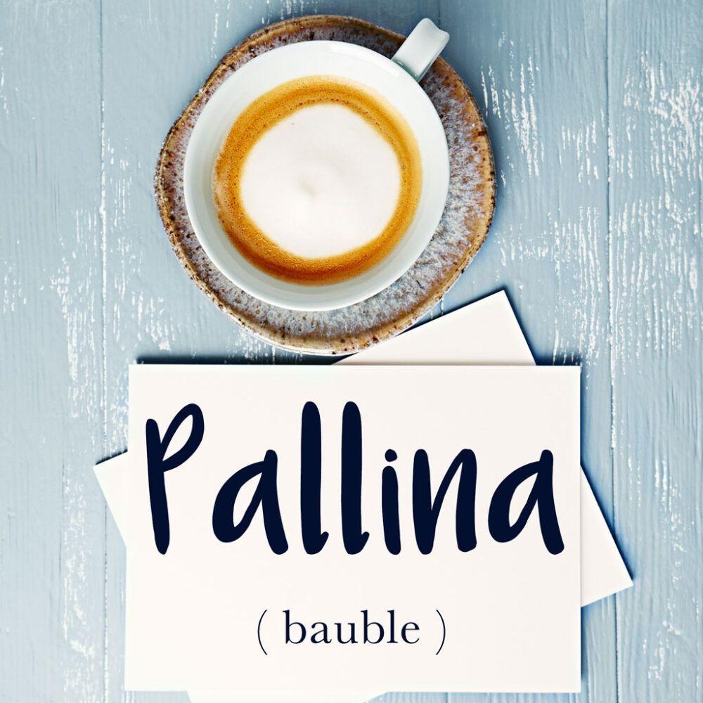 Parola Del Giorno Word Of The Day Pallina Bauble Small Ball