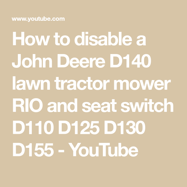 How to disable a John Deere D140 lawn tractor mower RIO and seat