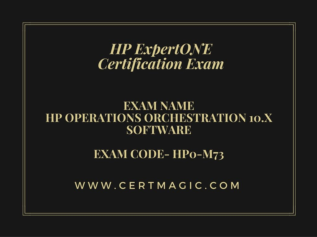 Exam Name Hp Operations Orchestration 10x Software Exam Code Hp0