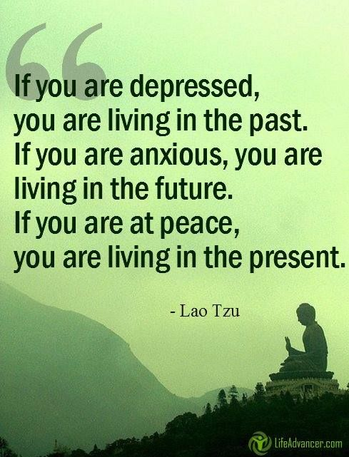 Living In The Past Quotes If You Are Depressed You Are Living In The Pastif You Are Anxious