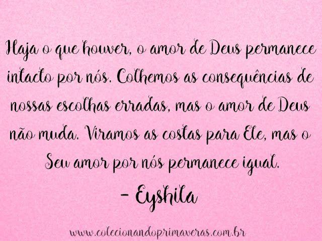 Quotes Eyshila Uma Historia De Amor E Perseveranca