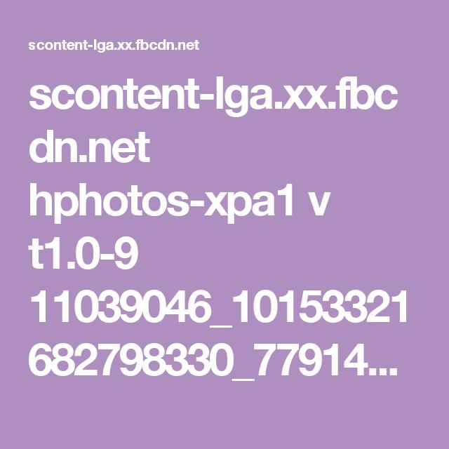 scontent-lga.xx.fbcdn.net hphotos-xpa1 v t1.0-9 11039046_10153321682798330_7791432133806750976_n.jpg?oe=560BE578&oh=f737843c1cbf17e4d133a8f8b805cf42