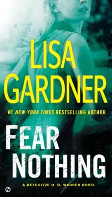 """Fear Nothing by Lisa Gardner, Click to Start Reading eBook, THE NEW DETECTIVE D.D. WARREN NOVEL BY THE #1 NEW YORK TIMES """"MASTER OF PSYCHOLOGICAL SUSPENSE"""" (The"""