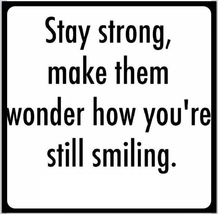 No Matter What Life Throws At You Keep Smiling Motivate Us