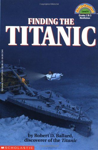 Finding The Titanic Hello Reader Level 4 By Robert D Ballard Great Book For Kids That Enjoy Reading About The Titanic