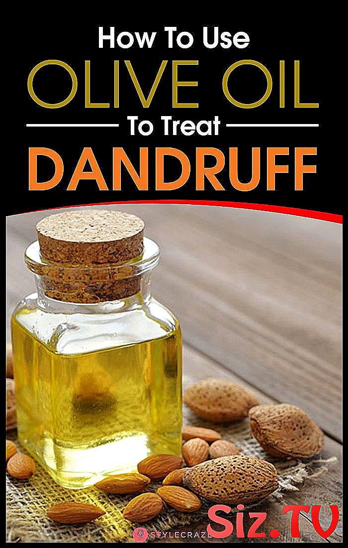 How To Use Olive Oil To Treat Dandruff How To Use Olive Oil To Treat Dandruff Not only is this oil h