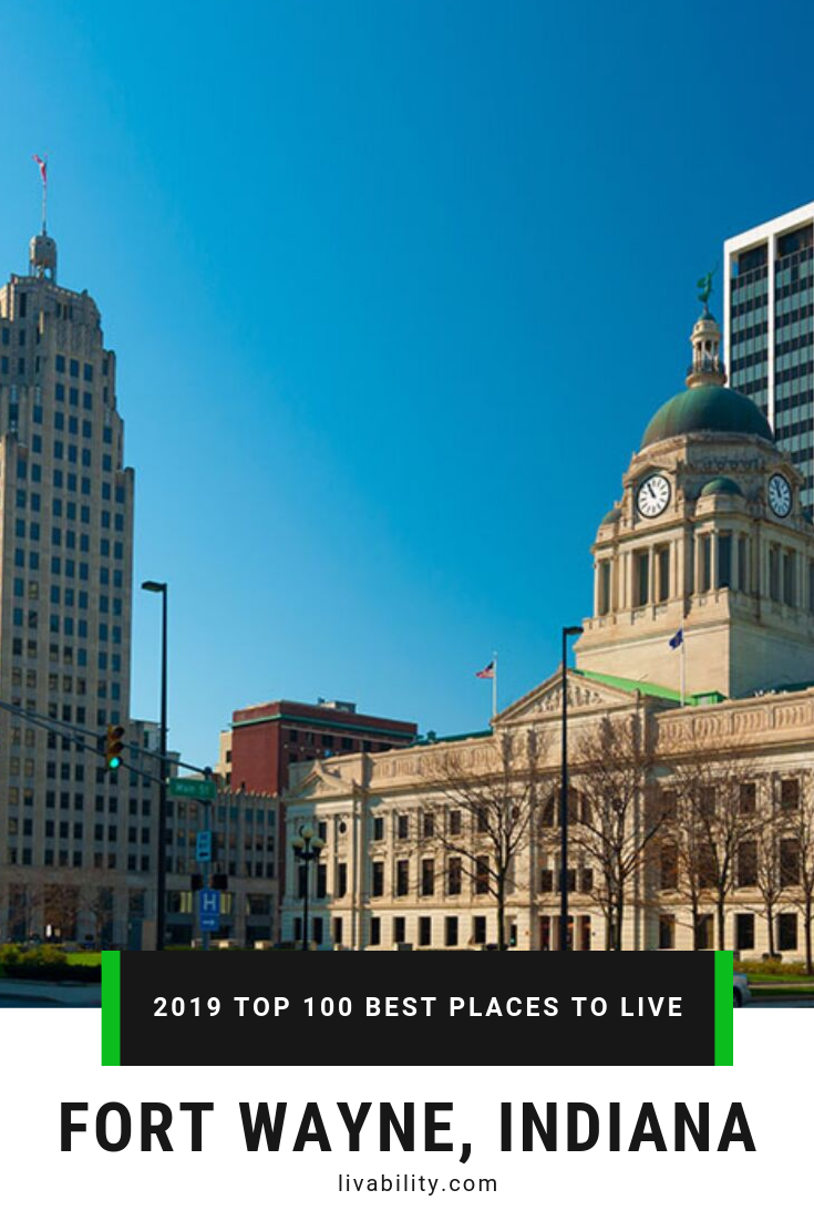 #93: Fort Wayne, Indiana With 80 award-winning parks, 100 miles of trails and three rivers, Fort Wayne is a literal playground for residents and visitors of all ages. This, along with its steady economy, affordable housing and high scores in education made it an obvious pick for this year's Top 100 Best Places to Live list.
