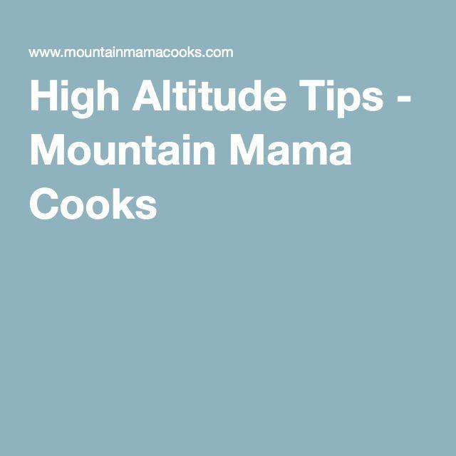 High Altitude Tips - Mountain Mama Cooks