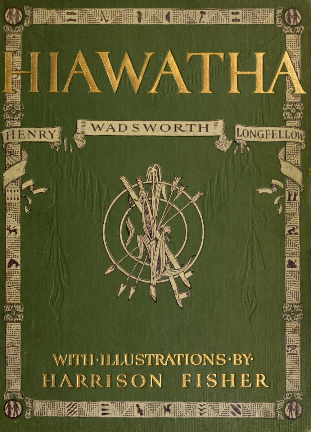 the song of hiawatha henry wadsworth longfellow beautiful book the song of hiawatha henry wadsworth longfellow