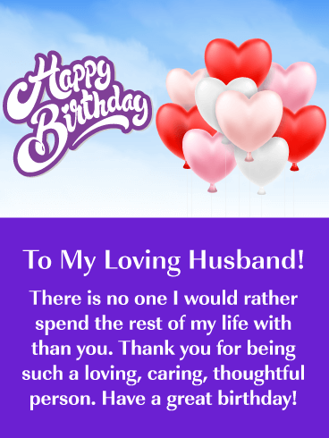 Happy Birthday Card For Husband A Wonderful Bouquet Of Heart Shaped Balloons Makes This Perfect Sending To The One You Love