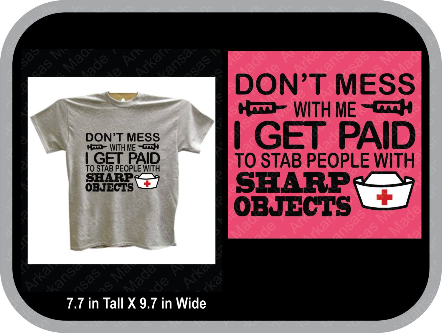 Design t shirt and get paid - Don T Mess With Me I Get Paid To Stab People With Sharp Objects