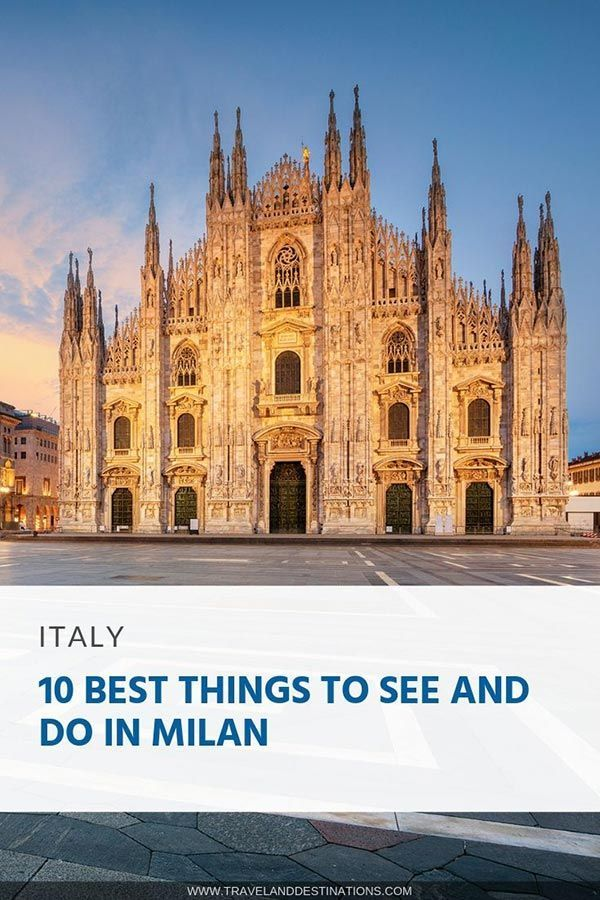 10 Best Things To See And Do In Milan Italy With Images