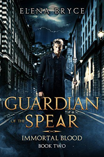 Guardian of the Spear (Immortal Blood Book 2) by [Bryce, Elena]