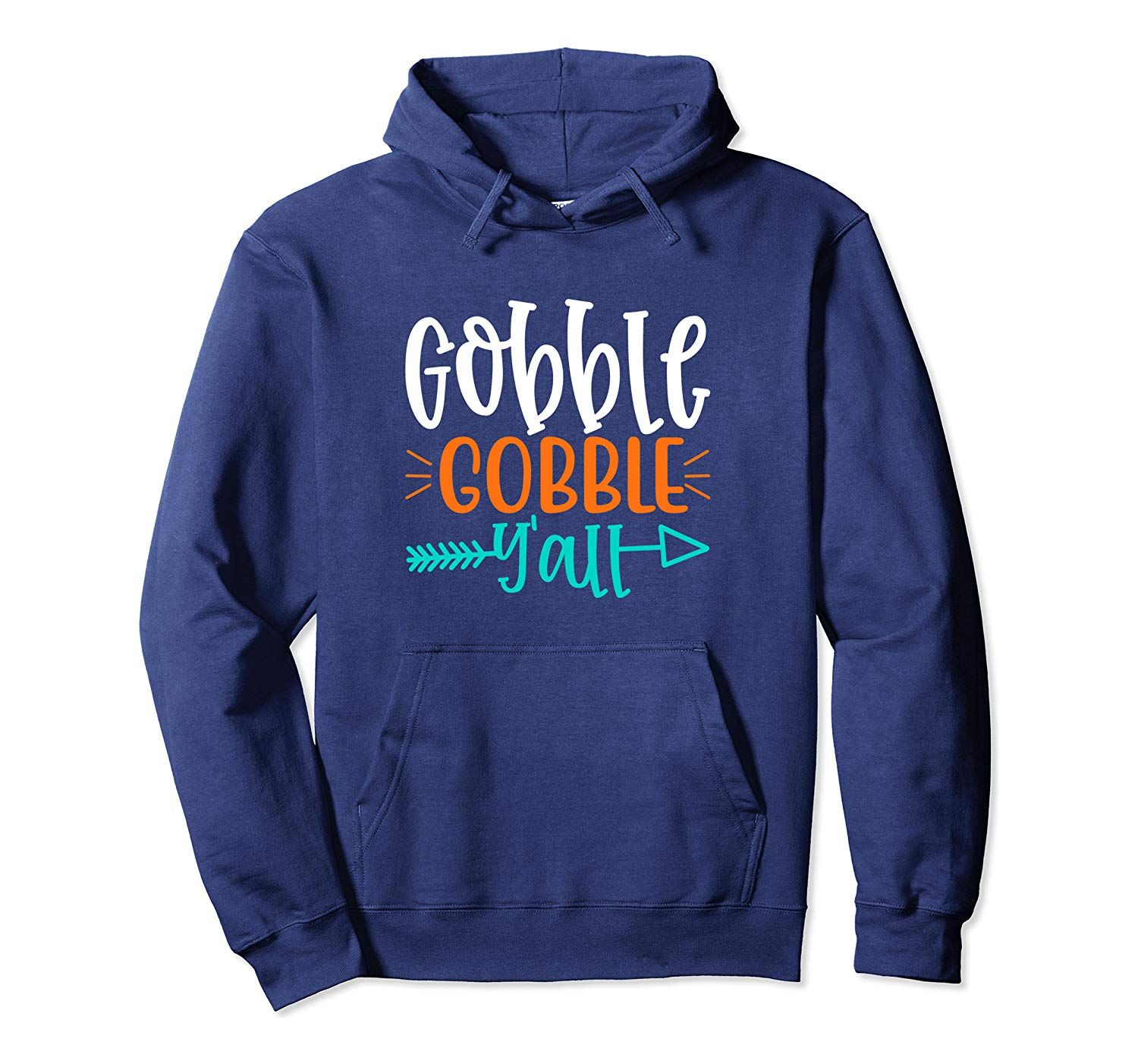 Gobble Gobble Y all Thanksgiving Autumn and Fall Holiday Pullover Hoodie