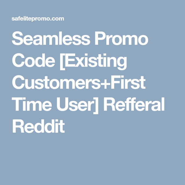 Seamless Promo Code [Existing Customers+First Time User