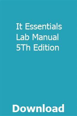 It Essentials Lab Manual 5Th Edition | ratanmigon | Manual, Pdf