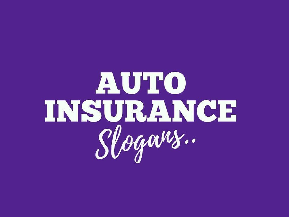 172 Catchy Auto Insurance Slogans Taglines With Images Car