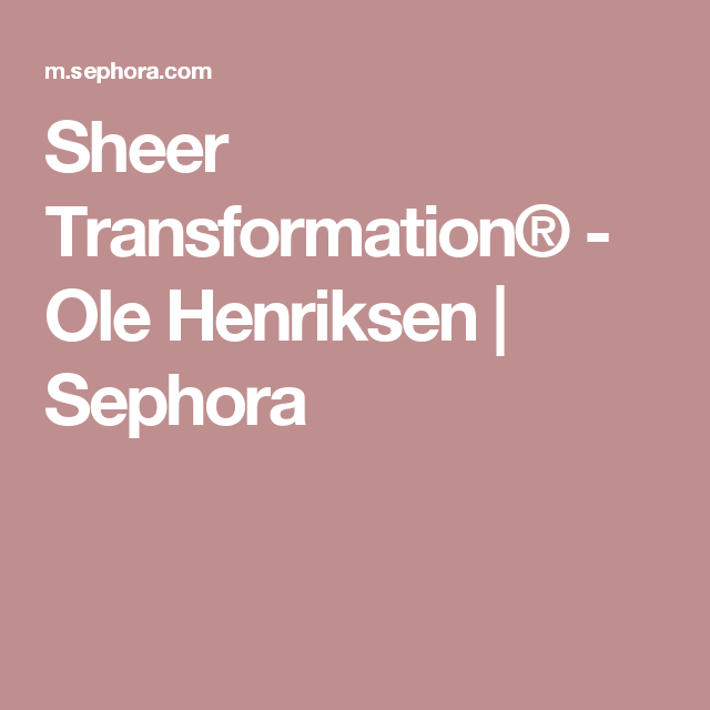 Sheer Transformation® Perfecting Moisturizer | Products, Sephora ...
