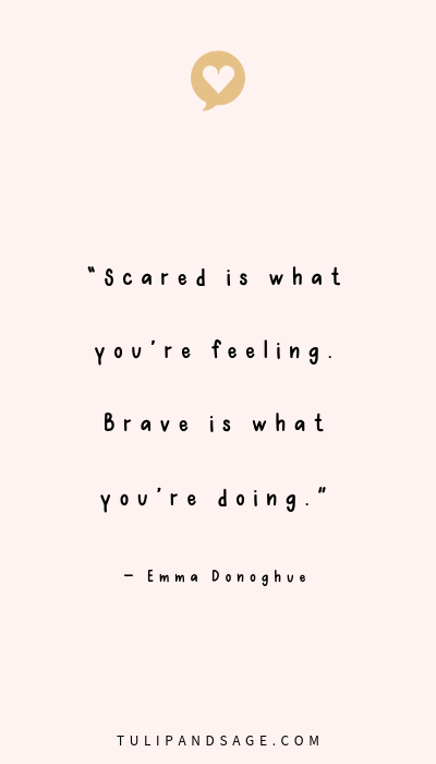 20+ Powerful Quotes About Courage - Tulip and Sage