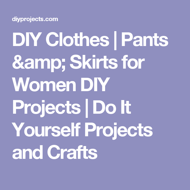 Diy clothes pants skirts for women diy projects do it yourself diy clothes pants skirts for women diy projects do it yourself projects and solutioingenieria Images