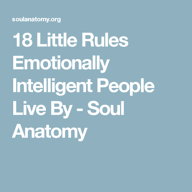 18 Little Rules Emotionally Intelligent People Live By Soul
