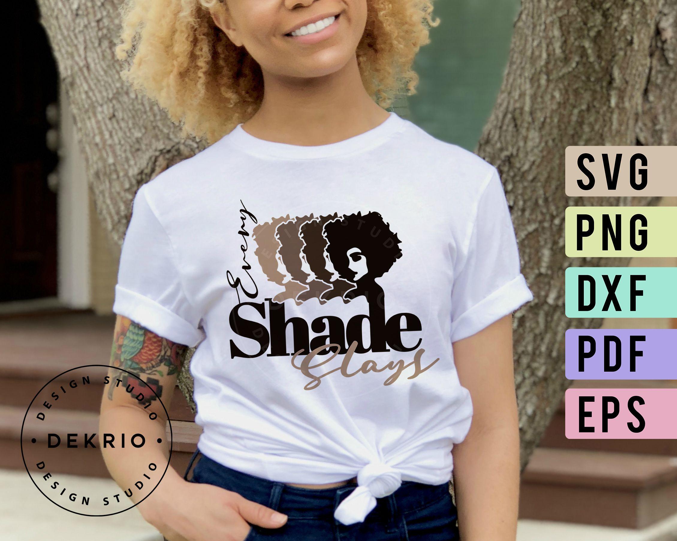 "Black Woman Svg ""Every Shade Slays"", Melanin Svg File, PNG"