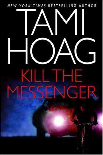 (2004) Kill the Messenger – Novel - Tami Hoag