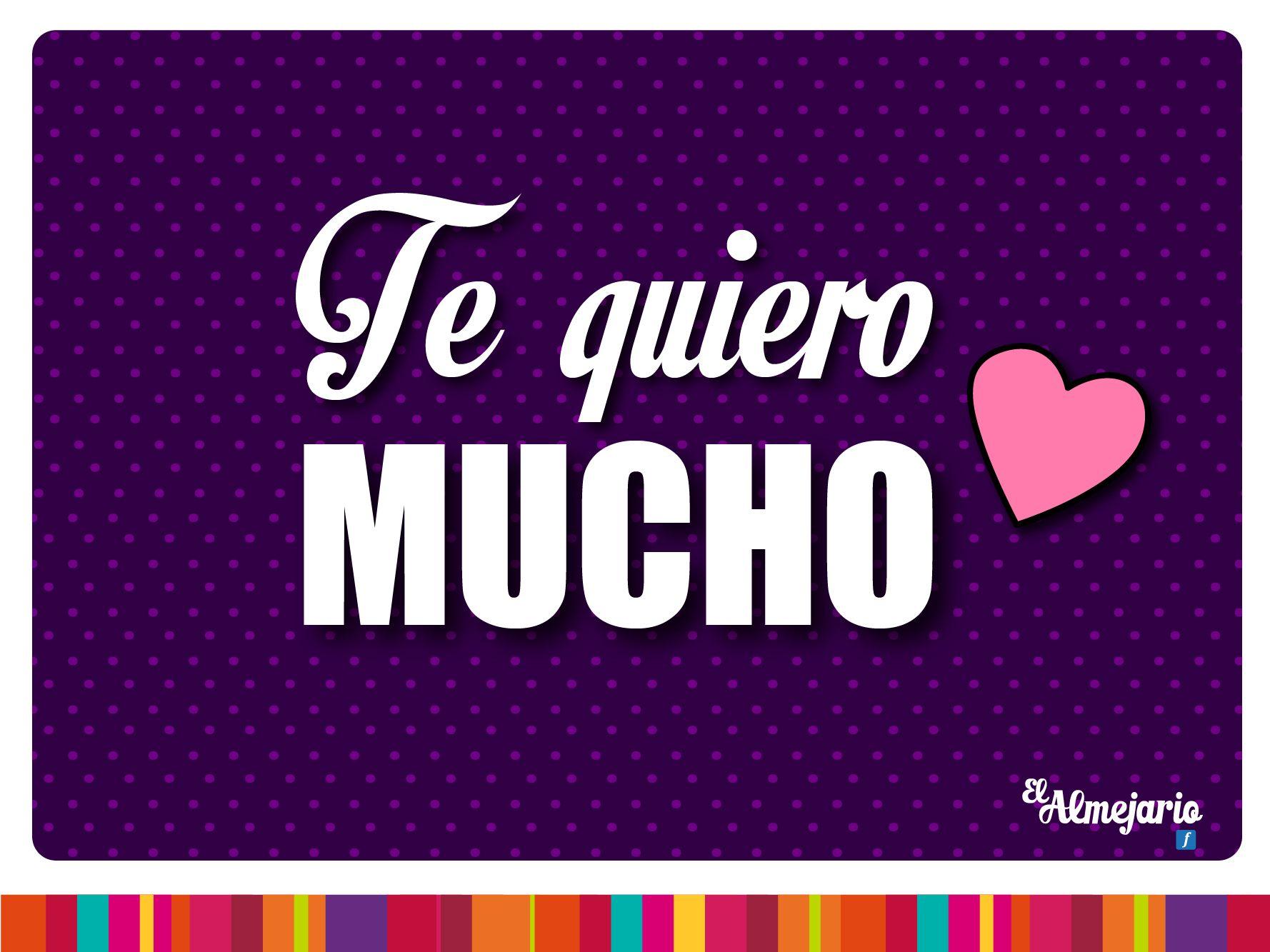 Te quiero mucho Te Quiero MuchoAmor FrasesFrases