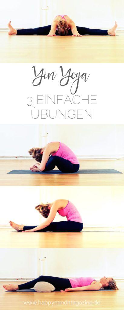 Sei gut zu Dir – 3 Yin Yoga Übungen für zu Hause | Pinterest | Yin ...