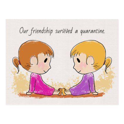 Our Friendship Survived a Quarantine Cute Postcard