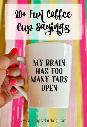 20+ Fun Coffee Cup Sayings | Simply {Darr}ling