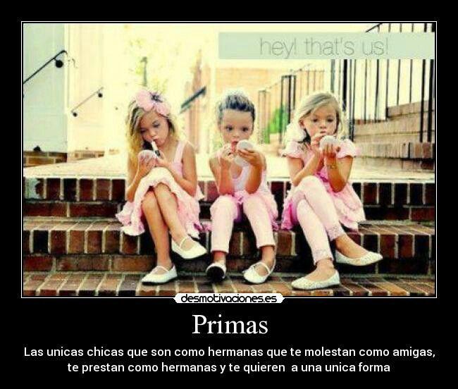 Primas Más Que Hermanas Frases Para Primas Hermanas
