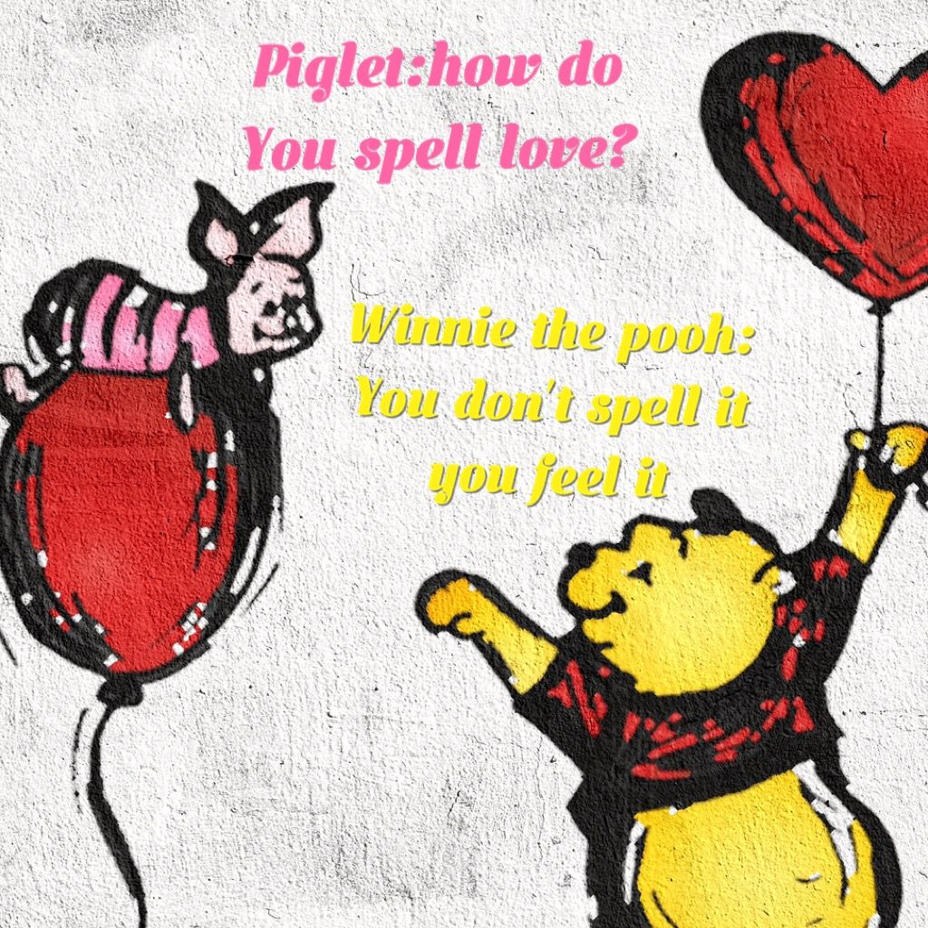 A cute quote from winnie the pooh this quote reminds me of