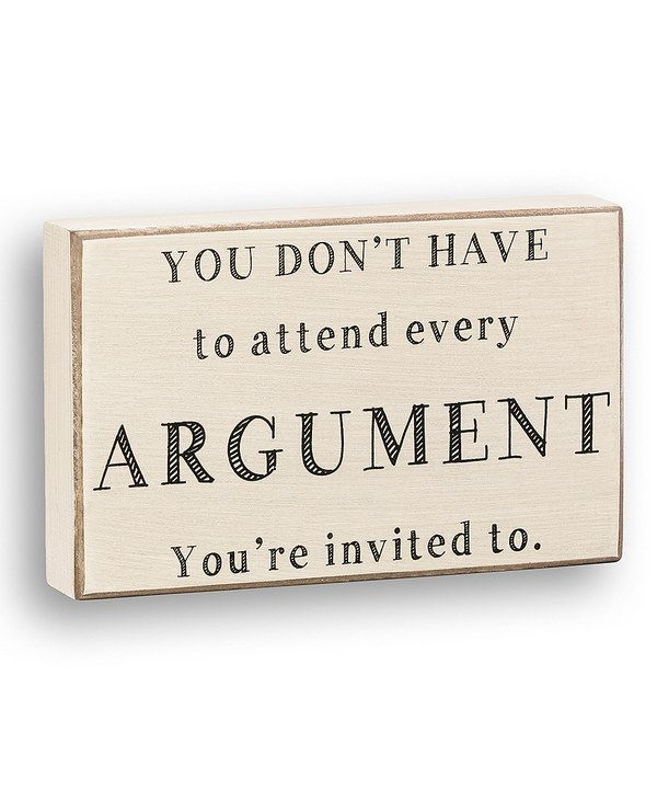 You Don T Have To Attend Every Argument You Re Invited To