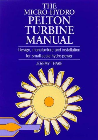 bestseller books online the micro hydro pelton turbine manual rh pinterest com micro hydro design manual adam harvey pdf micro-hydro design manual a guide to small-scale water power schemes