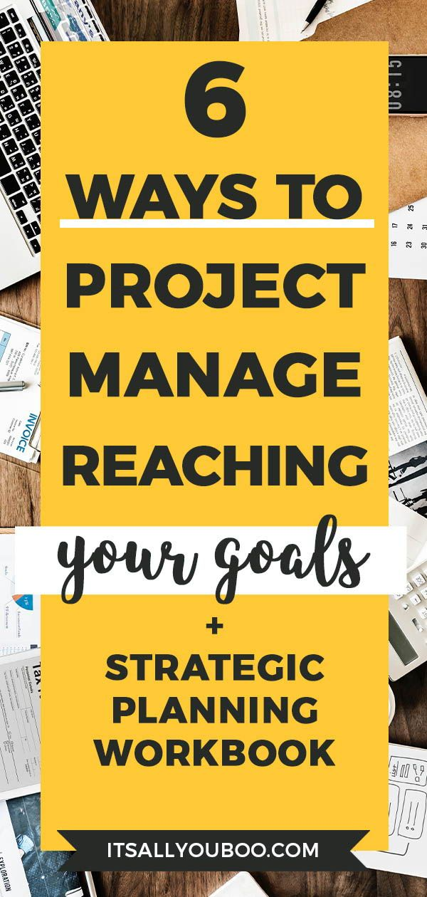How to Project Manage Reaching Your Goals Strategic