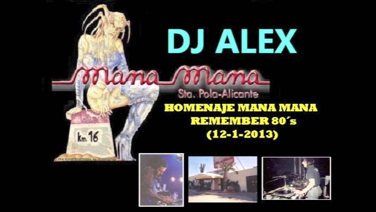 DJ ALEX HOMENAJE MANA MANA (SANTA POLA) REMEMBER 80,s