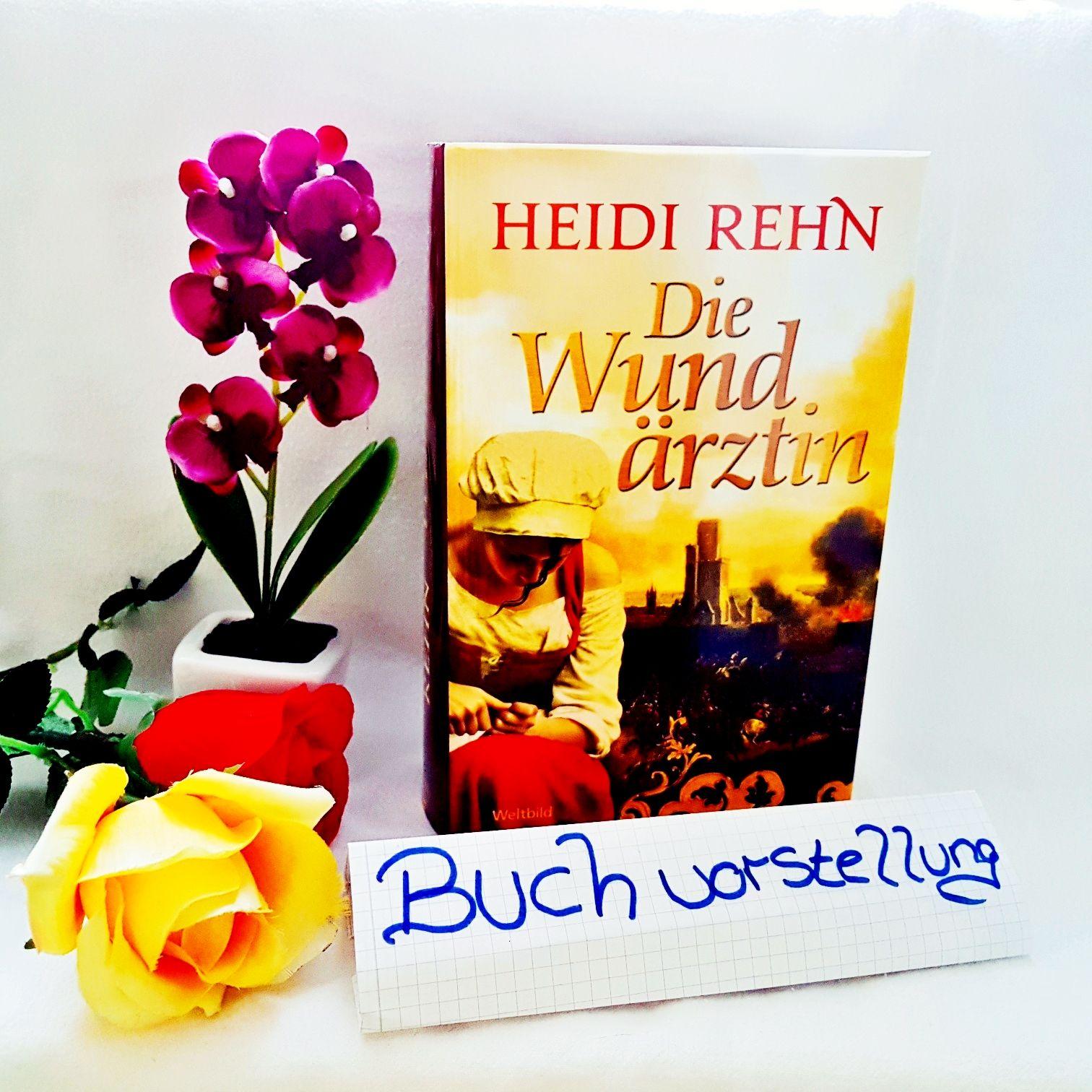 Die Wundärztin von Heidi Rehn