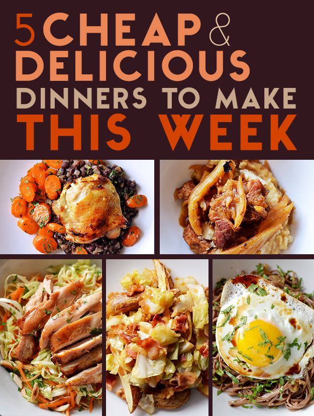 5 Cheap And Delicious Dinners To Make This Week Yummy Dinners Food Recipes