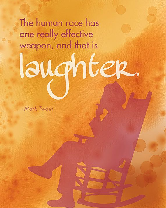 """Inspirational quote """"The human race has one really effective weapon, and that is laughter"""" - Mark Twain  by GreatBeyondGifts"""