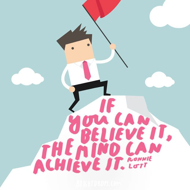 If You Can Believe It The Mind Can Achieve It Ronnie Lott Motivational Quotes For Working Out Just Believe Motivational Quotes