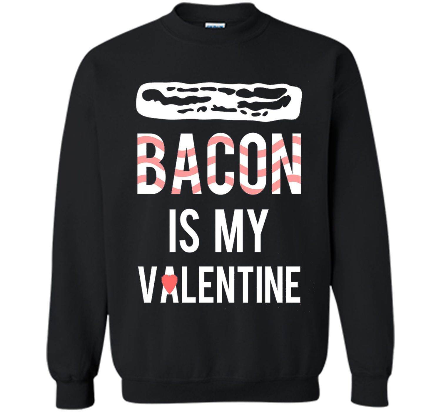 Bacon is My Valentine Funny T Shirt