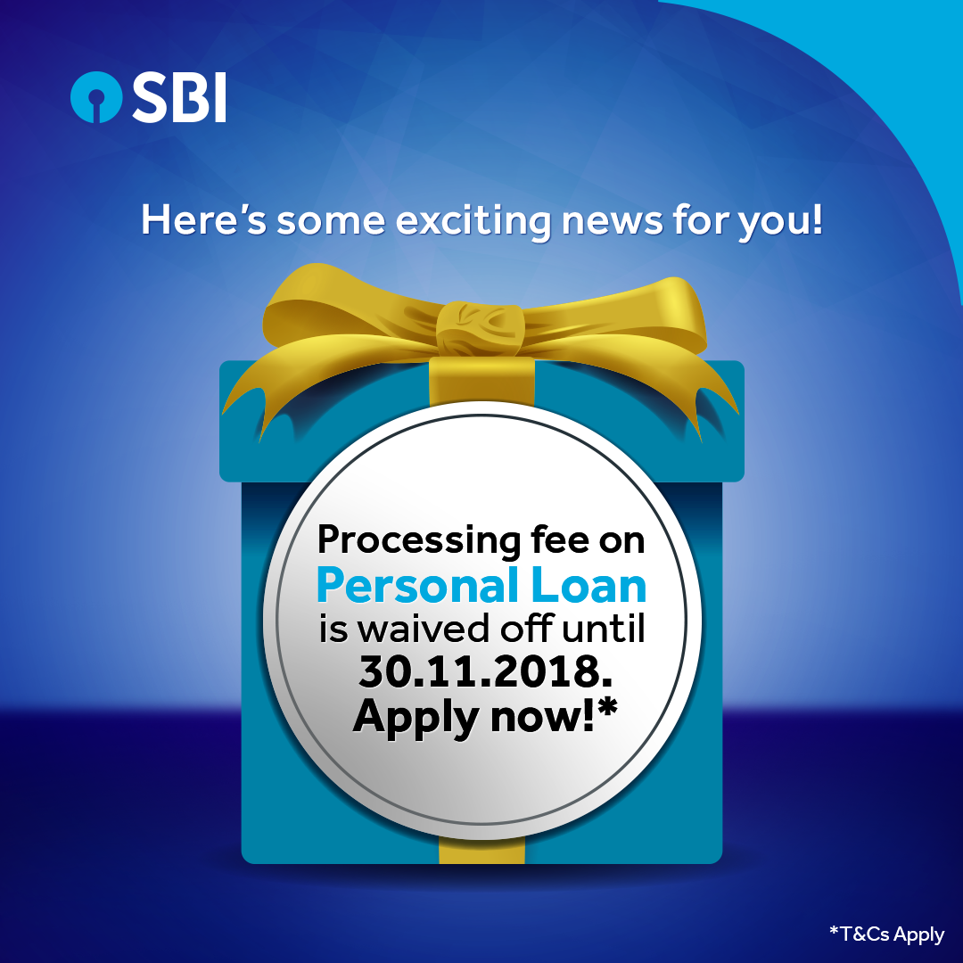 Now Avail A Personal Loan From Sbi And Pay Zero Processing Fees Avail The Amazing Benefit Before 30 11 2018 To Know More Personal Loans How To Apply Loan