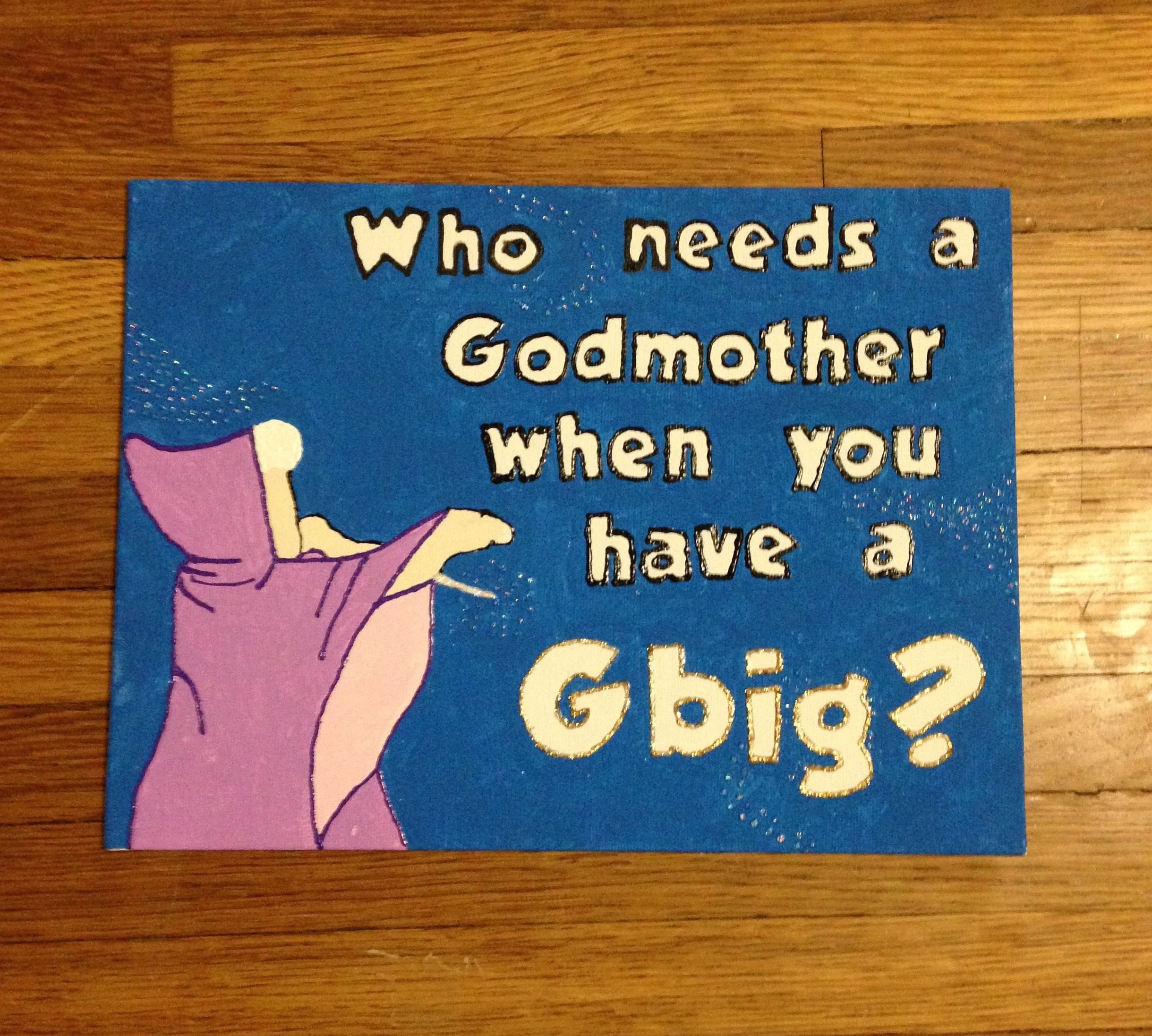 Who needs a godmother when you have a gbig? Big, Little, Dphie, Delta, Phi, Epsilon, Sorority, Craft, Canvas, Gbig, Cinderella - Crafting Issue #biglittlecanvas