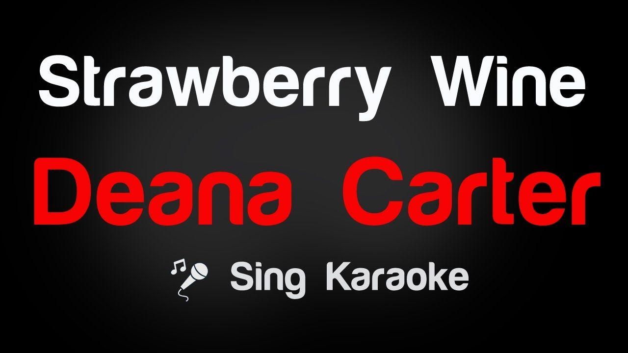 Deana Carter Strawberry Wine Karaoke Lyrics Lyrics Deana Carter Karaoke