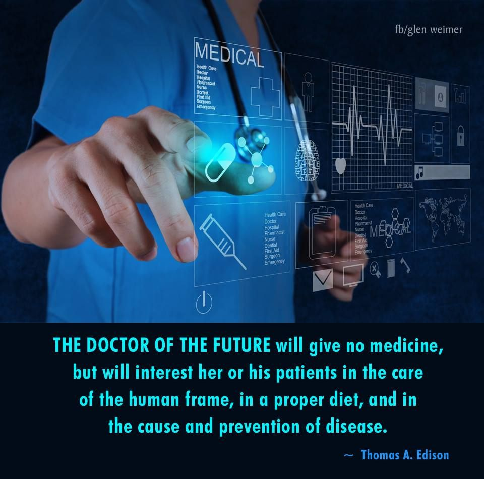 Thomas Edison Quote The Doctor Of The Future Will Go Give No