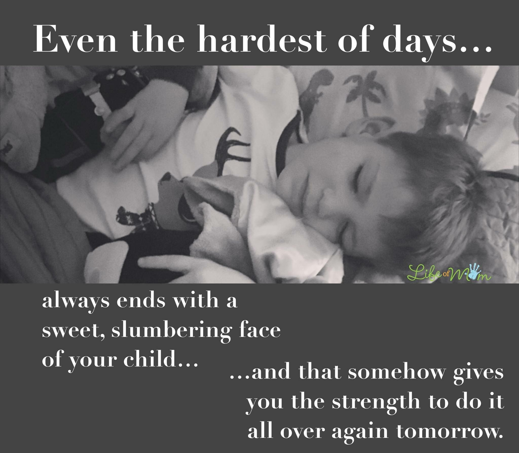Even On The Hardest Days, Its Worth It Motherhood Quotes
